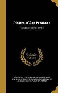 SPA-PIZARRO O LOS PERUANOS