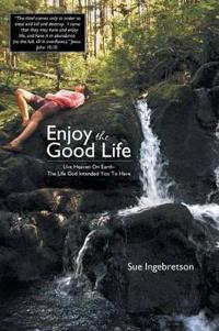 Enjoy the Good Life