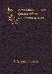 Krizhanich I Ego Filosofiya Natsionalizma