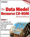 The Data Model Resource CD, Volume 1: A Library of Universal Data Models for All Enterprises