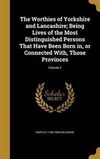 WORTHIES OF YORKSHIRE & LANCAS