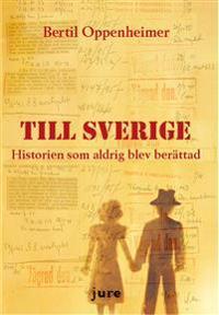 Till Sverige – Historien som aldrig blev berättad