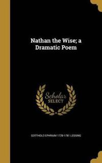 NATHAN THE WISE A DRAMATIC POE