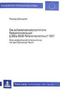 Die Schadensersatzrechtliche Reduktionsklausel 255 a Bgb Referentenentwurf 1967: Eine Vergleichende Untersuchung Mit Dem Schweizer Recht