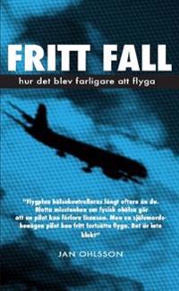 Fritt fall : hur det blev farligare att flyga