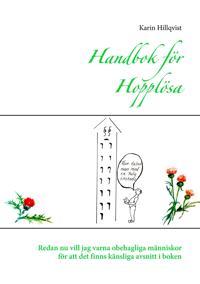 Handbok för Hopplösa: Redan nu vill jag varna obehagliga människor för att det finns känsliga avsnitt i boken
