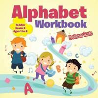 Cut and Paste the Alphabet Workbook Toddler-Grade K - Ages 1 to 6
