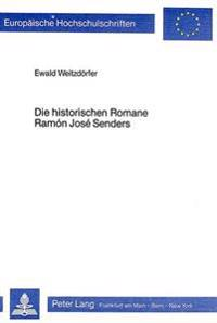 Die Historischen Romane Ramon Jose Senders: Untersuchungen Zum Aufbau