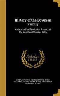 HIST OF THE BOWMAN FAMILY