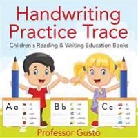 Handwriting Practice Trace: Children's Reading & Writing Education Books