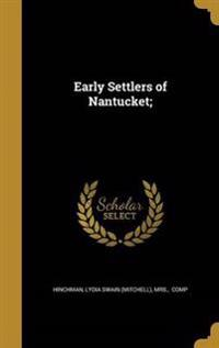 EARLY SETTLERS OF NANTUCKET
