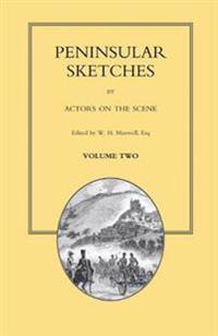 Peninsular Sketches; By Actors on the Scene. Volume Two