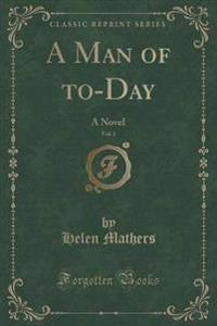 A Man of To-Day, Vol. 1 of 3
