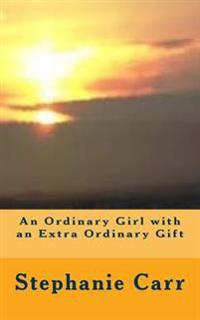 An Ordinary Girl with an Extra Ordinary Gift