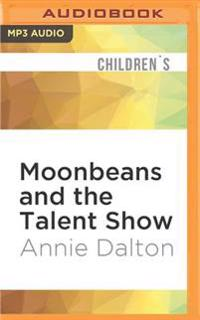 Moonbeans and the Talent Show