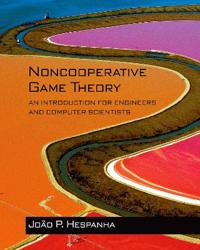 Noncooperative Game Theory: An Introduction for Engineers and Computer Scientists