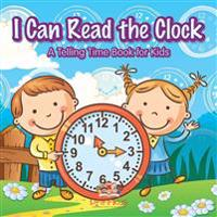 I Can Read the Clock | A Telling Time Book for Kids