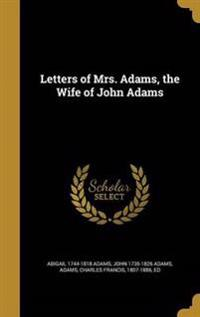 LETTERS OF MRS ADAMS THE WIFE