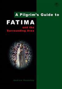 A Pilgrim's Guide to Fatima