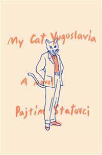My cat yugoslavia - a novel