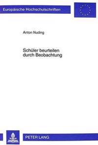 Schueler Beurteilen Durch Beobachtung: Entwicklung Eines Beobachtungsbogens Zur Gewinnung Schulrelevanter Diagnostischer Informationen