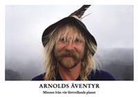 Arnolds äventyr : minnen från vår förtrollande planet