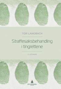 Straffesaksbehandling i tingrettene - Tor Langbach | Inprintwriters.org