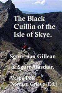The Black Cuillin of the Isle of Skye.: Sgurr Nan Gillean & Sgurr Alasdair.