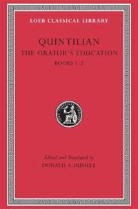 The Orator's Education, Volume I: Books 1-2