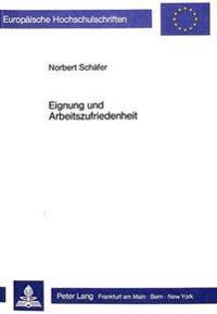 Eignung Und Arbeitszufriedenheit: Beitraege Zur Eignungsdiagnostik
