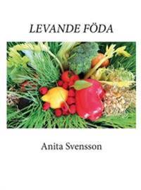 Levande föda : kost, livsstil, filosofi