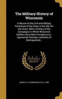 MILITARY HIST OF WISCONSIN