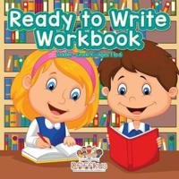 Ready to Write Workbook Toddler-Grade K - Ages 1 to 6
