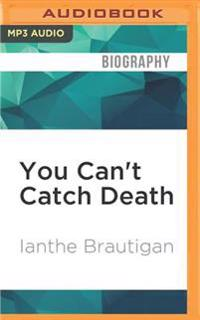 You Can't Catch Death: A Daughter's Memoir
