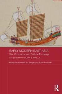 Early Modern East Asia: War, Commerce, and Cultural Exchange