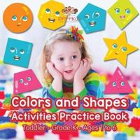Colors and Shapes Activities Practice Book Toddler-Grade K - Ages 1 to 6