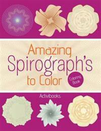 Amazing Spirograph's to Color Coloring Book