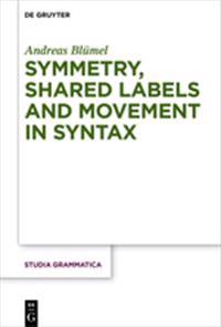 Symmetry, Shared Labels and Movement in Syntax