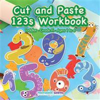 Cut and Paste 123s Workbook Toddler-Grade K - Ages 1 to 6