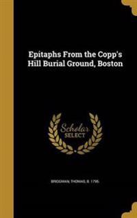 EPITAPHS FROM THE COPPS HILL B