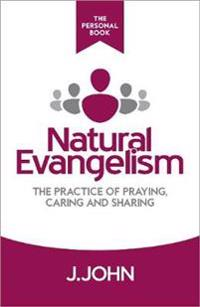 Natural evangelism the personal book - the practoce of praying caring and s