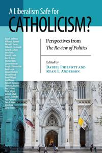 A Liberalism Safe for Catholicism?