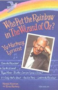 """Who Put the Rainbow in the """"""""Wizard of Oz?"""