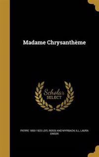 MADAME CHRYSANTHEME