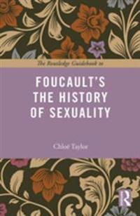 Routledge Guidebook to Foucault's The History of Sexuality