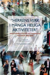 Herrens verk i många heliga aktiviteter : ignatianska texter ur tidskriften Polanco 2005-2009