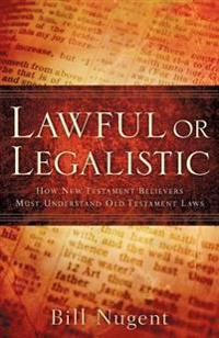 Lawful or Legalistic
