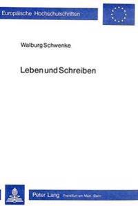 Leben Und Schreiben: Max Frisch - Eine Produktionsaesthetische Auseinandersetzung Mit Seinem Werk
