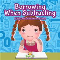 Borrowing When Subtracting Children's Science & Nature