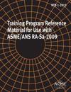 NTB-1-2013, Training Program Reference Material for Use with Asme/ANS Ra-Sa-2009